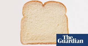 Consider cheap white bread | Life and style | The Guardian